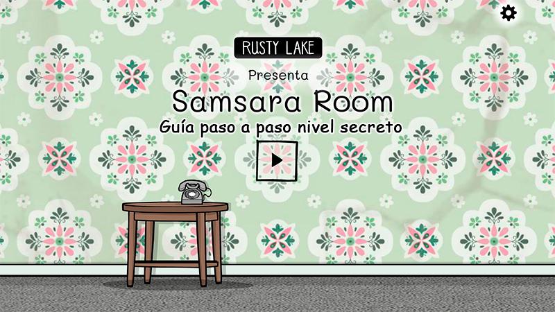 Guía paso a paso del nivel secreto en Samsara Room