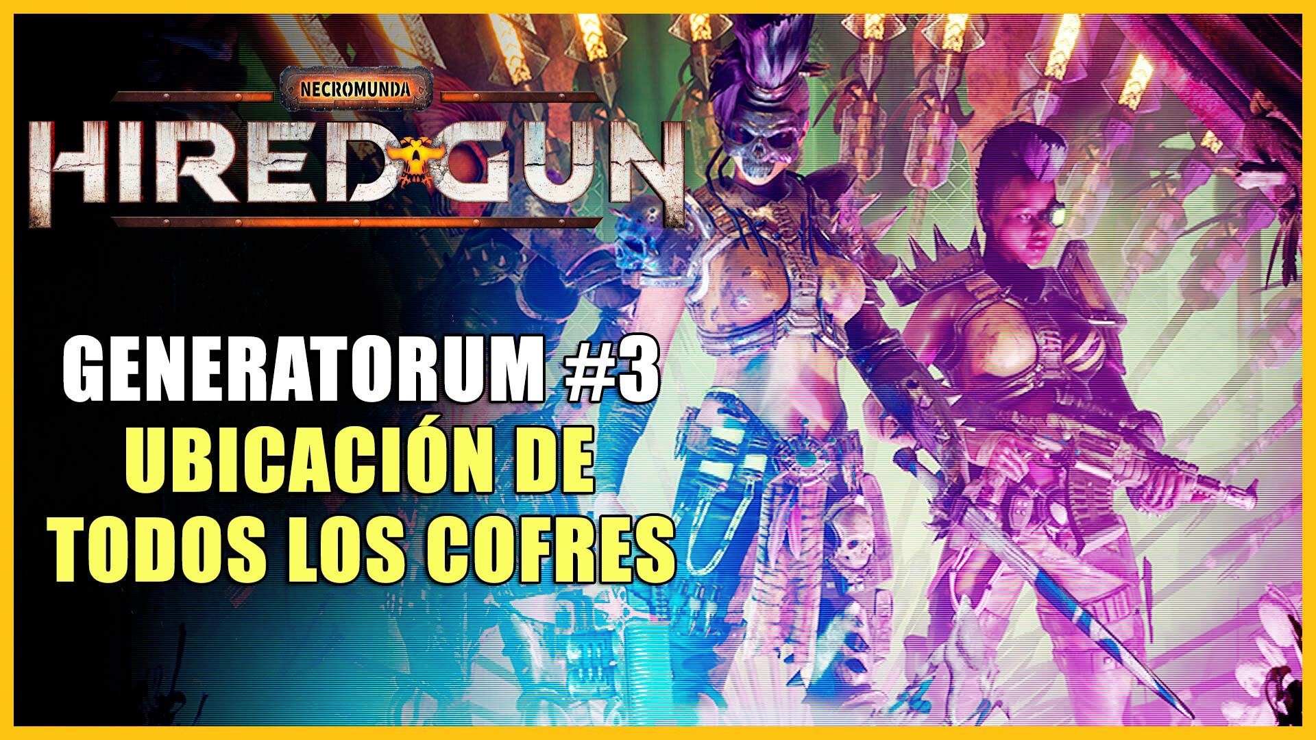 Cofres del Generatorum en Necromunda: Hired Gun