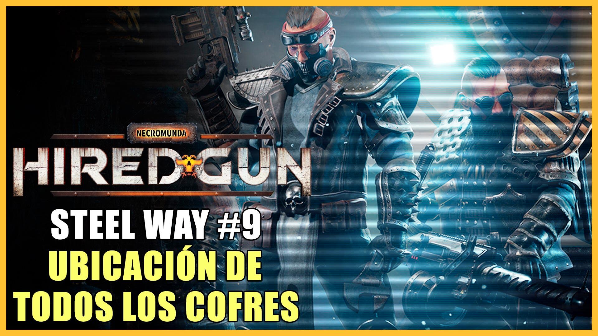 Cofres de Steel Way en Necromunda: Hired Gun